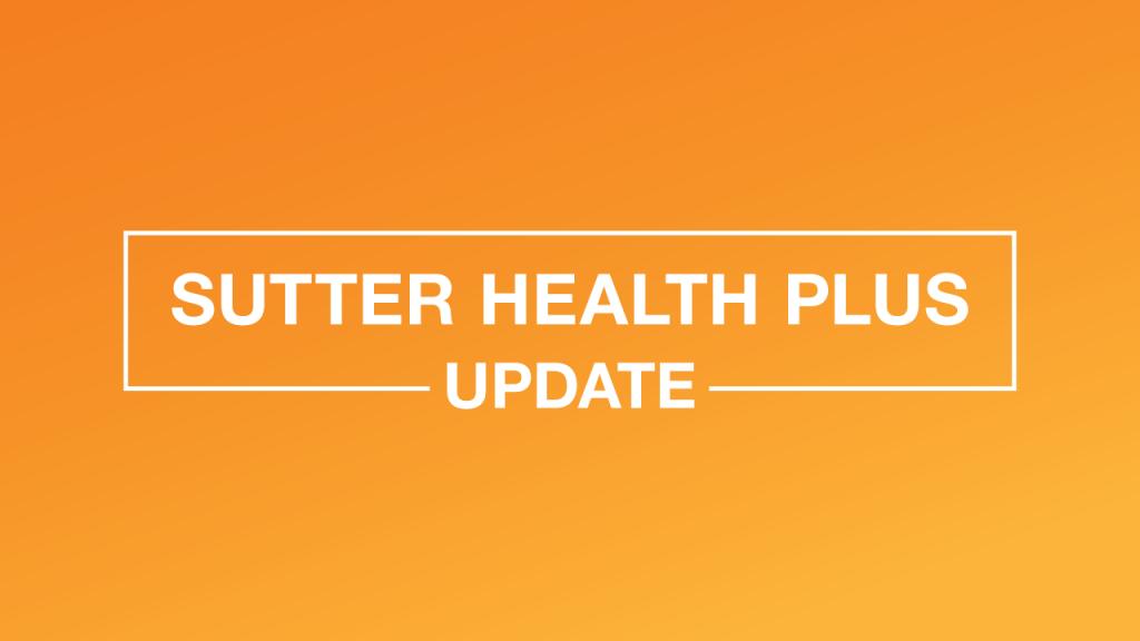 Sutter Health Plus Update